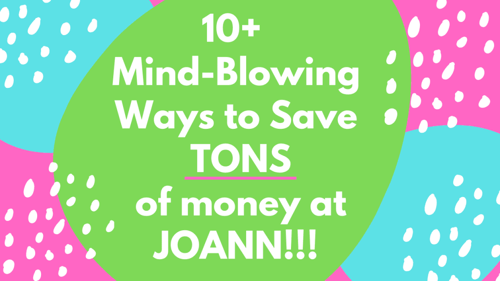 10 ways to save money shopping at joann on craft supplies