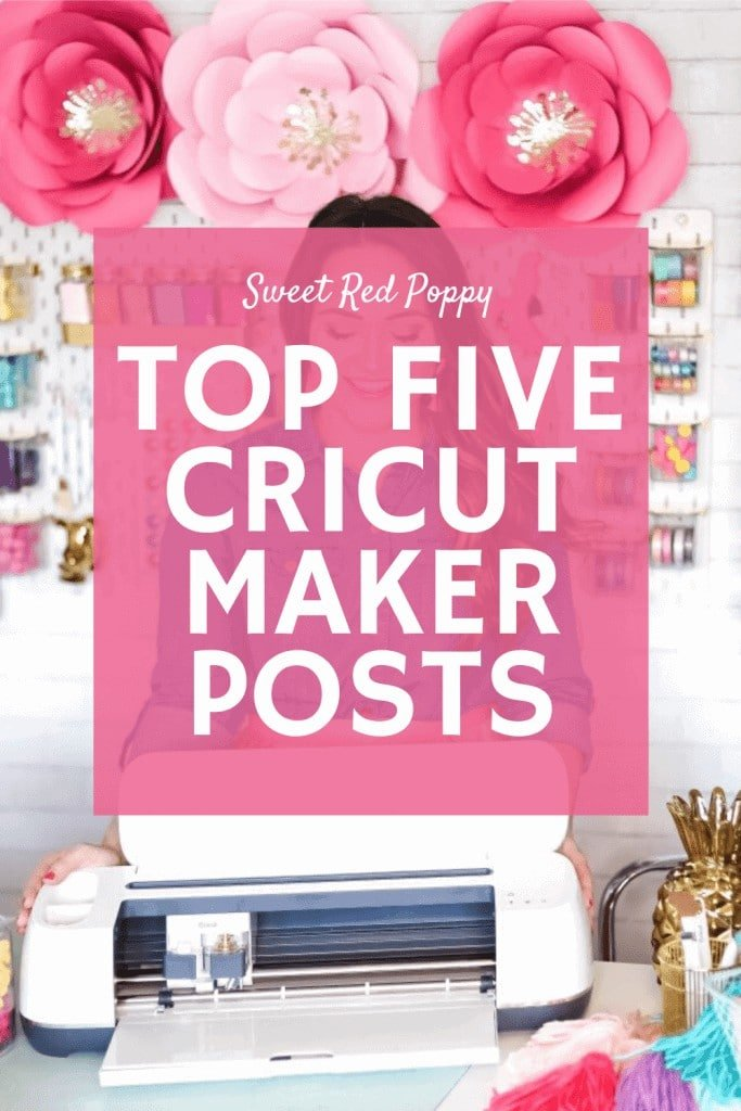 Top 5 Favorite Cricut Maker Projects featured by top US cricut blog, Sweet Red Poppy