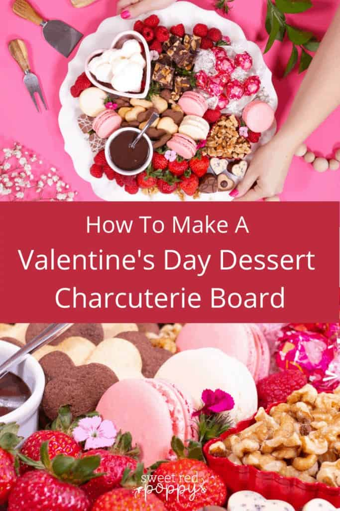 Dessert Charcuterie Board by popular Utah craft blog, Sweet Red Poppy: Pinterest image of a dessert charcuterie board filled with fruit, cookies, chocolate sauce, chocolate candy, nuts, and macaroons.